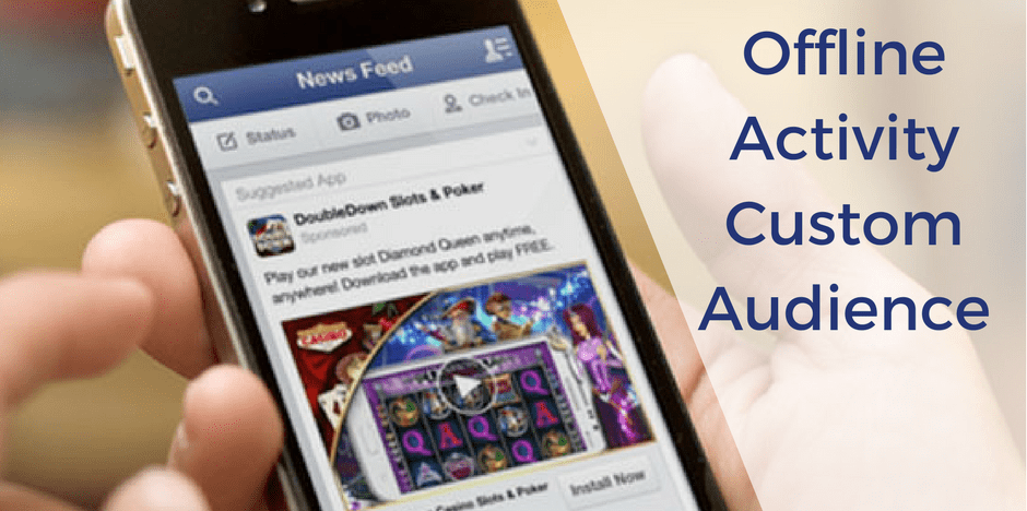 Facebook's New Offline Activity Custom Audience Feature for Retargeting